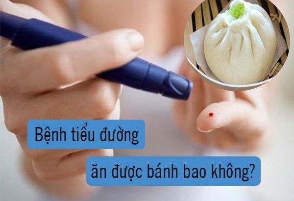 Người bệnh tiểu đường ăn được bánh bao không?