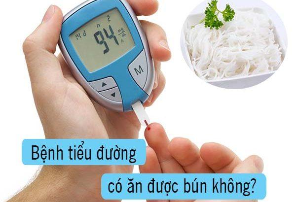 Người bị bệnh tiểu đường có ăn được bún không?