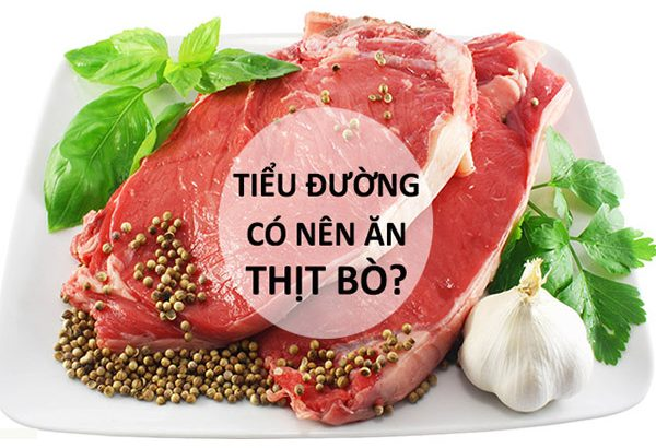 Người bệnh tiểu đường có ăn được thịt bò không?