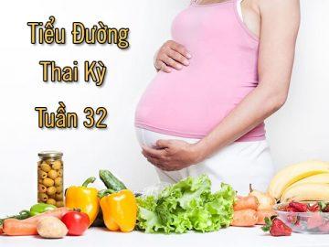Những điều người mẹ cần biết về tiểu đường thai kỳ tuần 32