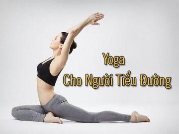 Những bài tập yoga dành cho người tiểu đường không nên bỏ qua