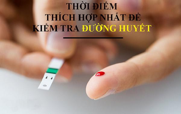 Thời điểm kiểm tra đường huyết chính xác nhất