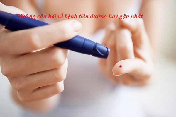 Những câu hỏi về bệnh tiểu đường hay gặp nhất